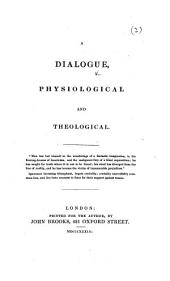 A Dialogue, Physiological and Theological