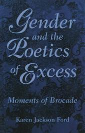 Gender and the Poetics of Excess: Moments of Brocade