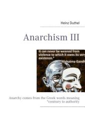 """Anarchism III: Anarchy comes from the Greek words meaning """"contrary to authority"""""""