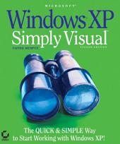 Microsoft WindowsXP: Simply Visual, Edition 2