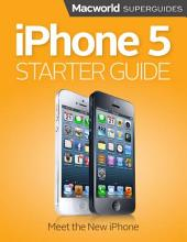 iPhone 5 Starter Guide (Macworld Superguides)