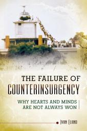 The Failure of Counterinsurgency: Why Hearts and Minds Are Seldom Won: Why Hearts and Minds Are Seldom Won