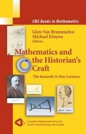 Mathematics and the Historian's Craft: The Kenneth O. May Lectures