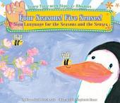 Four Seasons! Five Senses!:: Sign Language for the Seasons and the Senses