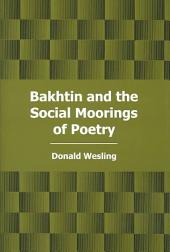 Bakhtin and the Social Moorings of Poetry