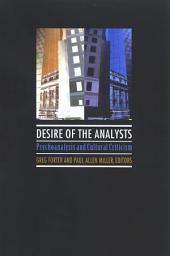 Desire of the Analysts: Psychoanalysis and Cultural Criticism