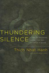 Thundering Silence: Sutra on Knowing the Better Way to Catch a Snake