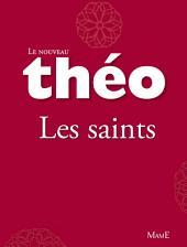 Le nouveau Théo - livre 1 - Les saints: L'Encyclopédie catholique pour tous