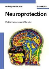 Neuroprotection: Models, Mechanisms and Therapies