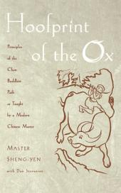 Hoofprint of the Ox: Principles of the Chan Buddhist Path as Taught by a Modern Chinese Master