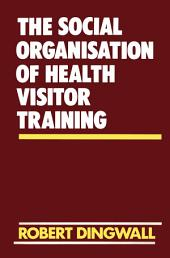 The Social Organisation of Health Visitor Training