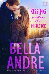 Kissing Under The Mistletoe: The Sullivans: (Contemporary Romance)