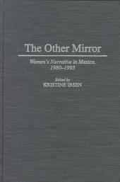 The Other Mirror: Women's Narrative in Mexico, 1980-1995