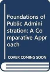 Foundations of Public Administration: A Comparative Approach