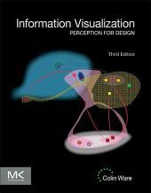 Information Visualization: Perception for Design, Edition 3