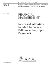 Financial management increased attention needed to prevent billions in improper payments : report to the chairman of the committee on Governmental Affairs. U.S. Senate