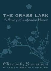 The Grass Lark: A Study of Lafcadio Hearn