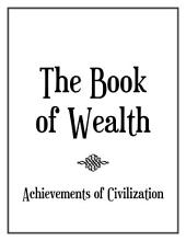 The Book of Wealth: A Study of the Achievements of Civilization