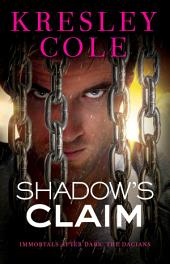 Shadow's Claim: Immortals After Dark: The Dacians