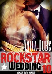Rockstar Wedding (Rockstar Erotic Romance #10): The Rockstar and the Virgin