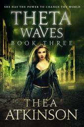 Theta Waves Book 3: new adult dustopian romance
