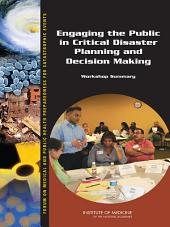 Engaging the Public in Critical Disaster Planning and Decision Making:: Workshop Summary