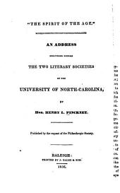 """""""The Spirit of the Age."""": An Address Delivered Before the Two Literary Societies of the University of North Carolina, Volume 299"""