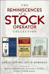 The Reminiscences of a Stock Operator Collection: The Classic Book, The Illustrated Edition, and The Annotated Edition