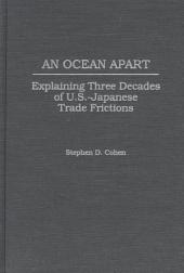 An Ocean Apart: Explaining Three Decades of U.S.-Japanese Trade Frictions
