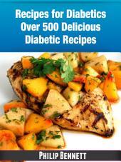Recipes For Diabetics Over 500 Delicious Diabetic Recipes