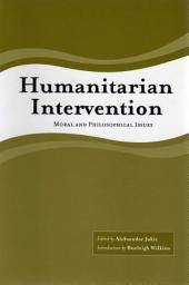 Humanitarian Intervention: Moral and Philosophical Issues