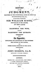 A report of the judgment, delivered in the Consistorial Court of London, on the sixteenth day of July, 1811
