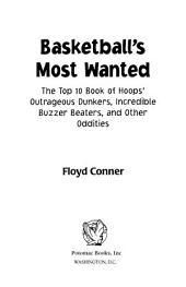 Basketball's Most Wanted™: The Top 10 Book of Hoops' Outrageous Dunkers, Incredible Buzzer-beaters, and Other Oddities
