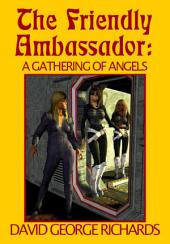 The Friendly Ambassador: a Gathering of Angels