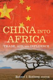 China Into Africa: Trade, Aid, and Influence