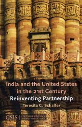 India and the United States in the 21st Century: Reinventing Partnership
