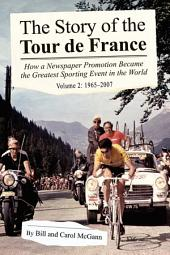 The Story of the Tour de France: 1965-2007