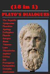 Plato's Complete Philosophy Dialogues Anthologies (18 in 1) - The Republic Symposium Phaedrus Apology Euthyphro Phaedo Gorgias Meno Timaeus Laws Theaetetus Sophist Critias Ion Protagoras Parmenides Cratylus Statesman