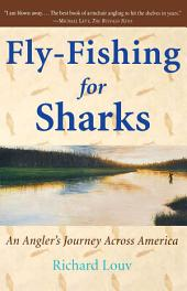Fly-Fishing for Sharks: An American Journey