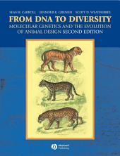 From DNA to Diversity: Molecular Genetics and the Evolution of Animal Design, Edition 2