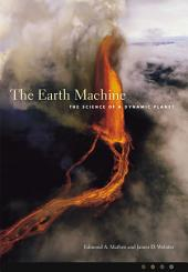 The Earth Machine: The Science of a Dynamic Planet