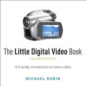 The Little Digital Video Book: Edition 2