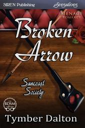 Broken Arrow [Suncoast Society]