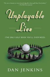 Unplayable Lies: (The Only Golf Book You'll Ever Need)