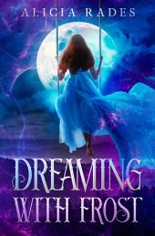 Dreaming With Frost