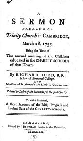 A Sermon Preach'd at Trinity Church in Cambridge, March 28. 1753: Being the Time of the Annual Meeting of the Children Educated in the Charity-schools of that Town