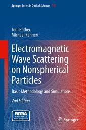Electromagnetic Wave Scattering on Nonspherical Particles: Basic Methodology and Simulations, Edition 2