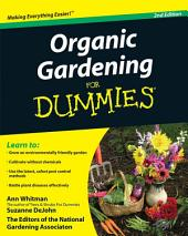 Organic Gardening For Dummies: Edition 2