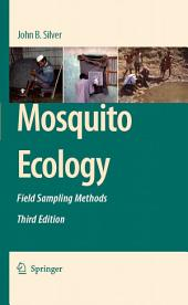 Mosquito Ecology: Field Sampling Methods, Edition 3