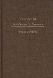 Leninism: Political Economy as Pseudoscience